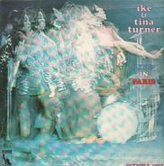 Ike and Tina Turner - Live In Paris