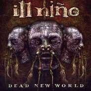 Ill Nino - Dead New World