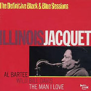 Illinois Jacquet - The Man I Love- The Definitive Black & Blue Sessions