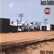 Inca Babies - This Train...
