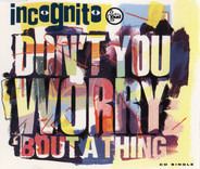 Incognito - Don't You Worry 'Bout A Thing