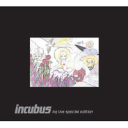 Incubus - HQ Live Special Edition