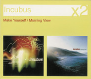 Incubus - Make Yourself / Morning View