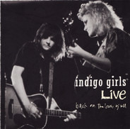 Indigo Girls - Indigo Girls Live - Back On The Bus, Y'All