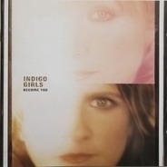 Indigo Girls - Become You