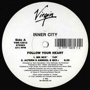 Inner City - Follow Your Heart
