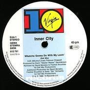 Inner City - Whatcha Gonna Do With My Lovin'