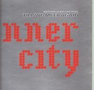 Inner City - Till We Meet Again