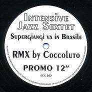 Intensive Jazz Sextet - Supergiangi Va In Brasile (Coccoluto Remix)
