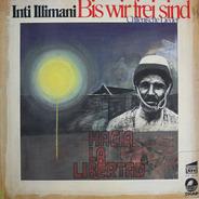 Inti-Illimani - Bis Wir Frei Sind - Chilenische Lieder