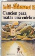 Inti Illimani - Inti Illimani 8 - Cancion Para Matar Una Culebra
