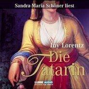 Iny Lorentz - Die Tatarin: gekürzte Romanfassung