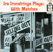 Ira Ironstrings - Ira Ironstrings Plays: With Matches