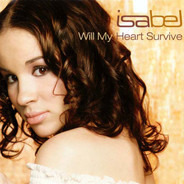 Isabel - Will My Heart Survive