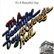 It's A Beautiful Day - At Carnegie Hall