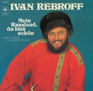 Ivan Rebroff - Mein Russland, Du Bist Schön (Russische Lieder In Deutscher Sprache)