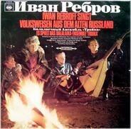 Ivan Rebroff - Iwan Rebroff Singt Volksweisen Aus Dem Alten Russland