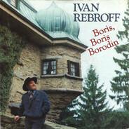 Ivan Rebroff - Boris, Boris Borodin / Sergejs Lied