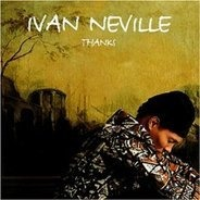 Ivan Neville - Thanks