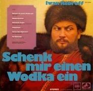 Ivan Rebroff - Schenk Mir Einen Wodka Ein