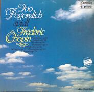 Ivo Pogorelich Spielt Frédéric Chopin - Ivo Pogorelich Spielt Frédéric Chopin