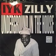Iyk Zilly - Underground In The House