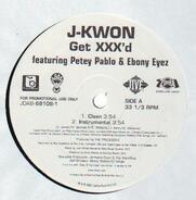 J-Kwon Featuring Petey Pablo & Ebony Eyez - Get XXX'd