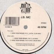 J.B. MC - Hold Your Space