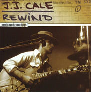 J.J. Cale - Rewind (Unreleased Recordings)