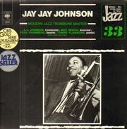 J.J. Johnson - Modern Jazz Trombone Master