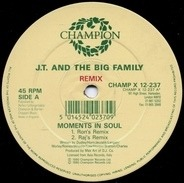 J.T. And The Big Family - Moments In Soul (Remix)