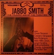 Jabbo Smith - The Trumpet Ace Of The Twenties - Volume One