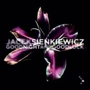 Jacek Sienkiewicz - Good Night And Good Luck