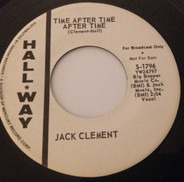 Jack Clement - Time After Time After Time/My Voice Is Changing