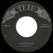 Jack Scott / Tony Bellus - Goodbye Baby / Robbin' The Cradle