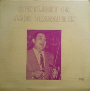 Jack Teagarden And His Orchestra - Spotlight On Jack Teagarden