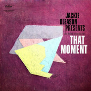 Jackie Gleason - Jackie Gleason Presents Lush Musical Interludes For That Moment
