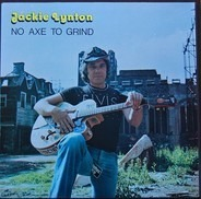 Jackie Lynton - No Axe To Grind