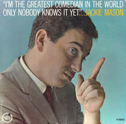 Jackie Mason - I'm the Greatest Comedian in the World Only Nobody Knows It Yet