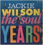 Jackie Wilson - The Soul Years