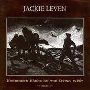 Jackie Leven - Forbidden Songs of the Dying West
