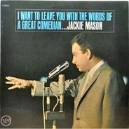 Jackie Mason - I Want To Leave You With The Words Of A Great Comedian