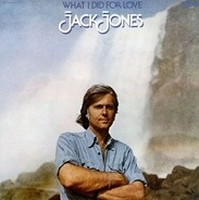 Jack Jones - What I Did for Love