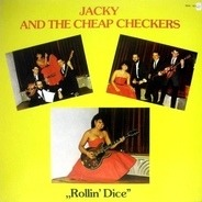 Jacky And The Cheap Checkers - Rollin' Dice