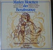 Jacob Obrecht , Cipriano De Rore , Adrian Willaert , Roland de Lassus , Philippe De Monte a.o. - Marien-Motetten der Renaissance
