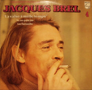 Jacques Brel - 4 - La Valse A Mille Temps