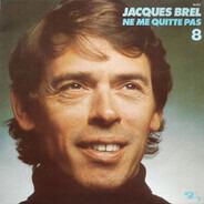 Jacques Brel - 8 - Ne Me Quitte Pas