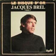 Jacques Brel - Le Disque D'Or: Volume 2