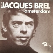 Jacques Brel - Amsterdam / Jacky