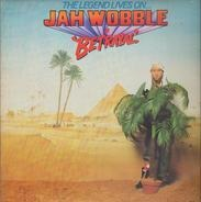 Jah Wobble - The Legend Lives On... Jah Wobble In Betrayal